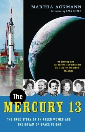 The Mercury 13, by Martha Ackmann